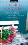 Rose Harbor und der Traum von Glück: Roman (ROSE HARBOR-REIHE, Band 1) - Debbie Macomber, Nina Bader