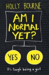 Am I Normal Yet? (The Normal Series) - Holly Bourne
