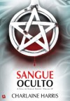 Sangue Oculto (Sangue Fresco, #4) - Renato Carreira, Charlaine Harris