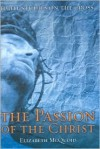 Passion of the Christ, the / Study Guide - Elizabeth Mcquoid