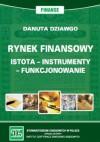 Rynek finansowy. Istota, instrumenty, funkcjonowanie - Danuta Dziawgo