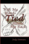 With My Hands Tied Behind My Back - Judy Simmons