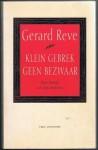 Klein gebrek geen bezwaar: Een keuze uit zijn brieven - Gerard Reve