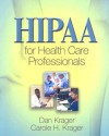 HIPAA for Health Care Professionals - Dan Krager, Carole H. Krager