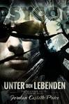 Unter den Lebenden (PsyCop 1) - Jordan Castillo Price, Feliz Faber