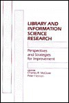 Library and Information Science Research: Perspectives and Strategies for Improvement - Charles R. McClure, Peter Hernon