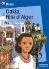 Dakia, fille d'Alger - Dakia, Simone Weil