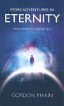 More Adventures in Eternity: From Henry to Higher Self - Gordon Phinn