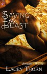 Saving the Beast (Interracial Shifter Romance) (Awakening Pride, Book Four) by Lacey Thorn - Lacey Thorn