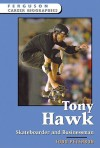 Tony Hawk, Skateboarder And Businessman (Ferguson Career Biographies) - Todd Peterson