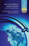 New Challenges in Energy Security: The UK in a Multipolar World (Energy, Climate and the Environment) - Catherine Mitchell, Jim Watson, Jessica Whiting