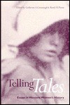 Telling Tales: Essays in Western Women's History - Catherine A. Cavanaugh, Catherine A. Cavanaugh