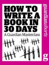 How to Write a Book in 30 Days (Guardian Shorts) - Karen Wiesner