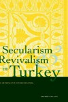 Secularism and Revivalism in Turkey: A Hermeneutic Reconsideration - Andrew Davison, Joel Weinsheimer