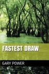 Fastest Draw - Gary Power, Gary Power