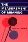 The Measurement of Meaning - Charles E. Osgood, George J Suci, Percy Tannenbaum
