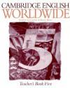 Cambridge English Worldwide Teacher's Book 5 - Andrew Littlejohn, Diana Hicks