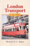 London Transport In The 1940's - Michael Baker
