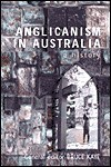 Anglicanism in Australia: A History - Bruce Kaye, Geoff Treloar, T.R. Frame, Colin Holden