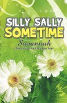 Silly Sally Sometime - Savannah, Christina Seay