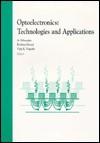 Optoelectronics: Technologies and Applications - A. Selvarajan, Krishna Shenai