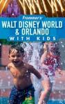 Frommer's Walt Disney World & Orlando with Kids - Laura Lea Miller