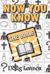 Now You Know The Bible - Doug Lennox