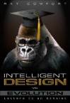 Intelligent Design Vs. Evolution: Letters to an Atheist [With DVD] - Ray Comfort
