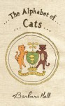 The Alphabet of Cats - Barbara Hall