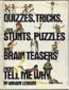 Quizzes, Tricks, Stunts, Puzzles and Brain Teasers from Tell Me Why - Arkady Leokum, John Huehnergard