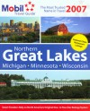 Mobil Travel Guide: Northern Great Lakes 2007 (Mobil Travel Guide Northern Great Lakes (Mi, Mn, Wi)) - Mobil Travel Guides, Mobil Travel Guide