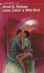 Love, Catch a Wild Bird (Loveswept, #28) - Anne N. Reisser