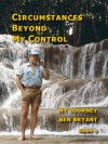 Circumstances Beyond My Control: My Journey #2) - Ben Bryant