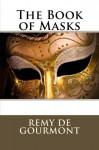 The Book of Masks - Remy de Gourmont