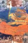 Grand Canyon Women: Lives Shaped by Landscape - Betty Leavengood