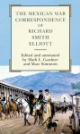 The Mexican War Correspondence of Richard Smith Elliott - Richard Smith Elliott, Marc Simmons, Mark Lee Gardner