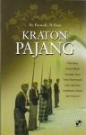 Kraton Pajang: Titik Temu Dinasti Besar Kerajaan Jawa Yang Menempuh Jalan Spiritual, Intelektual, Sosial dan Kultural - Purwadi