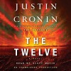 The Twelve: A Novel: The Passage Trilogy, Book 2 - Justin Cronin, Scott Brick, Random House Audio
