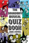 The Broadway Musical Quiz Book - Laura Frankos