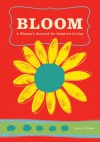 BLOOM Journal: A Woman's Journal for Inspired Living - Lynne Franks, Ann Field
