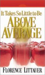 It Takes So Little to Be Above Average - Florence Littauer, Francine Jackson