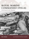 Royal Marine Commando 1950-82: From Korea to the Falklands - Will Fowler, Raffaele Ruggeri
