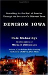 Denison, Iowa: Searching for the Soul of America Through the Secrets of a Midwest Town - Dale Maharidge, Michael S. Williamson