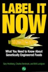 Label It Now: What you need to know about genetically engineered foods - Gary Hirshberg