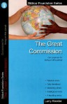 The Great Commission: Our Purpose for Living on This Planet - Larry Kreider