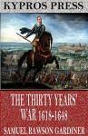 The Thirty Years' War 1618-1648 - Samuel Rawson Gardiner