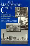 The Man-Made City: The Land-Use Confidence Game in Chicago - Gerald D. Suttles