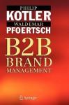 B2B Brand Management - Philip Kotler, Waldemar Pfoertsch