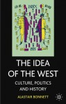 The Idea of the West: Politics, Culture and History - Alastair Bonnett