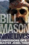 Nine Lives: Confessions of a Master Jewel Thief - Bill Mason